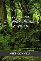 Cover for 'Fig Leaves and Other Christian Coverings (4 sermons)'