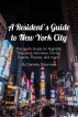 A Resident's Guide to New York City by Danielle Scherman