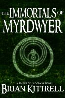 Cover for 'The Immortals of Myrdwyer: A Mages of Bloodmyr Novel: Book #3'