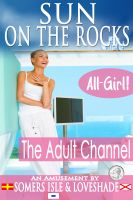 Cover for 'Sun on the Rocks - All-Girl - The Adult Channel.'