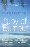 Cover for 'Joy of Burnout: How burning out unlocks the way to a better, brighter future'