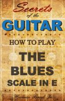 Cover for 'Secrets of the Guitar - How to play the Blues scale in E (minor)'