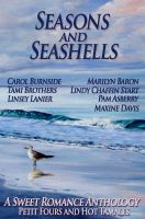 Cover for 'Seasons and Seashells (A Sweet Romance Anthology)'