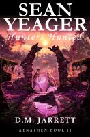 Cover for 'Sean Yeager Hunters Hunted'