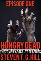 Cover for 'Hungry Dead: Episode 1 (The Zombie Apocalypse Series)'