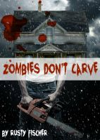 Cover for 'Zombies Don't Carve: A YA Christmas Story'