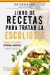 Libro de recetas para tratar la escoliosis: ¡consigue mejorar tu columna vertebral comiendo! by Kevin Lau