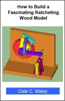 Cover for 'How to Build a Fascinating Ratcheting Wood Model'