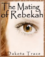 Cover for 'The Mating of Rebekah'