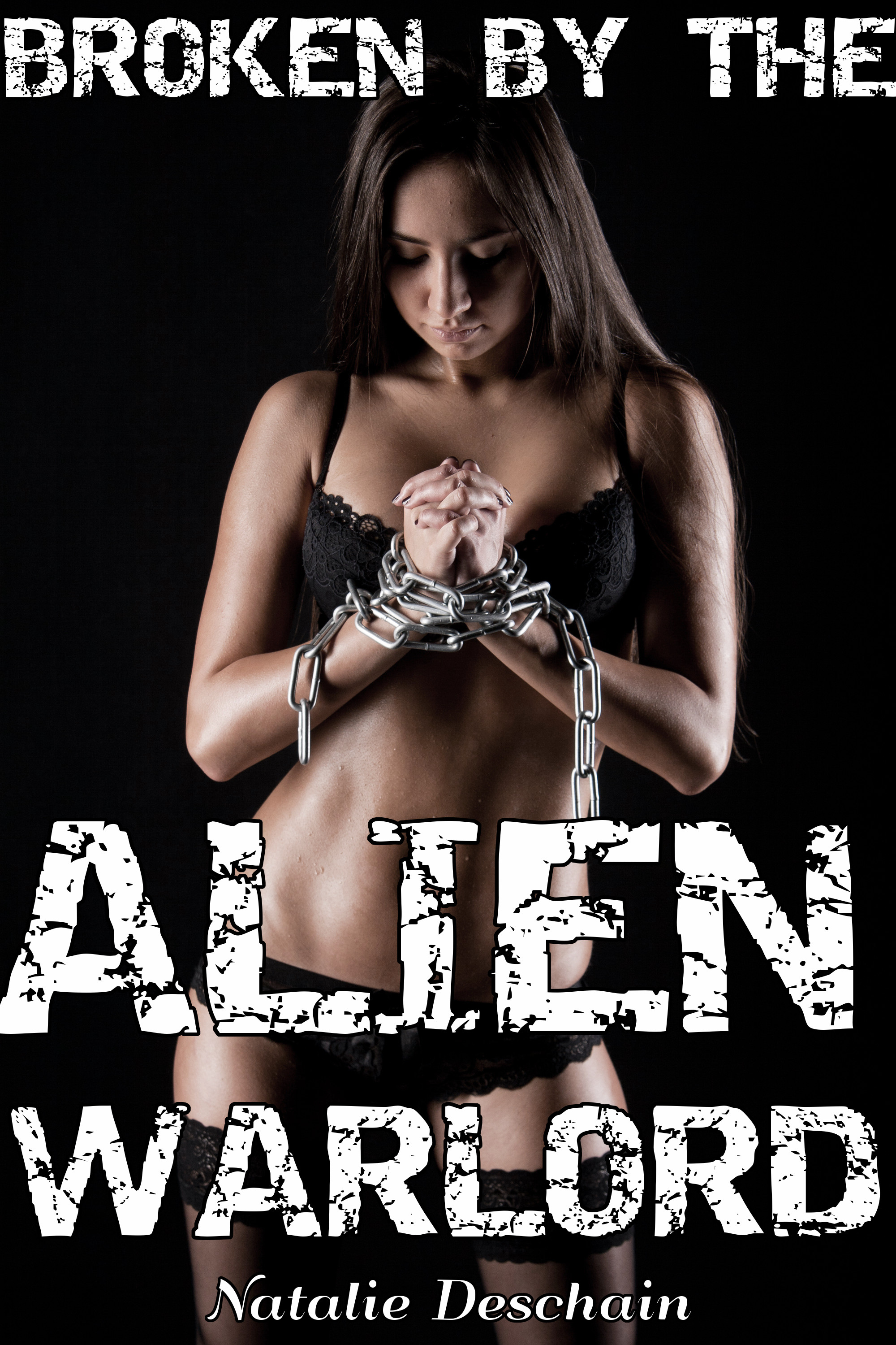 Natalie Deschain - Broken by the Alien Warlord (A Monster Breeding Adventure)