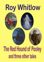 Cover for 'The Red Hound of Pooley and other tales of mystery'