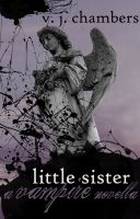 Cover for 'Little Sister: A Vampire Novella'