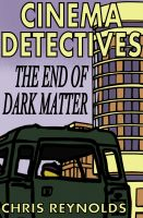 Cover for 'Cinema Detectives: The End of Dark Matter'