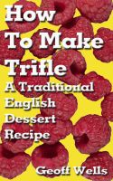 How To Make Trifle - A Traditional English Dessert Recipe cover