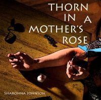 Cover for 'Thorn In A Mother's Rose'