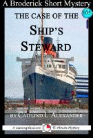 Cover for 'The Case of the Ship's Steward: A 15-Minute Brodericks Mystery'