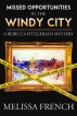 Missed Opportunities in the Windy City, A Rebecca Fitzgerald Mystery, Book 2 by Melissa French