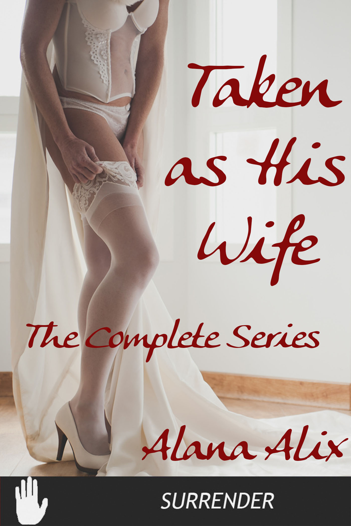 Alana Alix - Taken As His Wife - The Complete Series