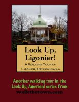 Cover for 'A Walking Tour of Ligonier, Pennsylvania'