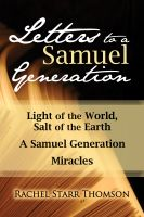 Cover for 'Letters to a Samuel Generation: Light of the World, Salt of the Earth; A Samuel Generation; Miracles'