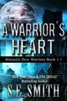 S. E. Smith - A Warrior's Heart: Marastin Dow Warriors Book 1.1