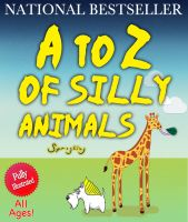 Cover for 'A to Z of Silly Animals - The Best Selling Illustrated Children's Book for All Ages by Sprogling'