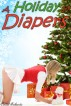 A Holiday in Diapers (ABDL Age Play) by Cindel Sabante