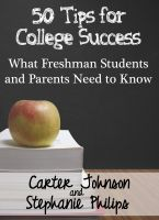Cover for '50 Tips for College Success : What Freshman Students And Parents Need To Know'