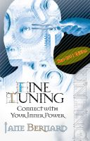 Cover for 'Fine Tuning, Connect with Your Inner Power'
