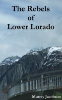 Cover for 'The Rebels of Lower Lorado'