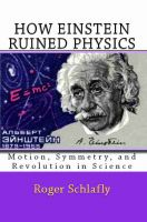 Cover for 'How Einstein Ruined Physics: Motion, Symmetry, and Revolution in Science'