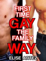 Cover for 'First Time Gay the Family Way (Two Taboo Sex Tales)'