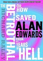 Cover for 'The Betrothal: Or How I Saved Alan Edwards from 40 Years of Hell'