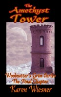 Karen Wiesner - The Amethyst Tower, The Final Chapter, Woodcutter's Grim Series