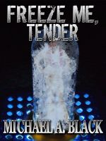 Cover for 'Freeze Me, Tender'
