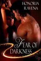 Honoria Ravena - Fear of Darkness: In Darkness We Dwell, Book 1