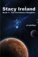Cover for 'Stacy Ireland: The Providence Daughter (Book 1)'