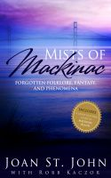 Cover for 'Mists of Mackinac: Forgotten Folklore, Fantasy and Phenomena'