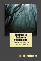 Cover for 'The Path to Darkness Volume One: Three Tales of the Macabre'
