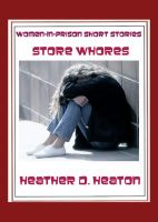 Cover for 'Women-in-Prison Short Stories:  Store Whores'
