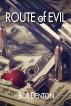 Route of Evil by Bob Denton