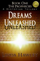 Cover for 'Dreams Unleashed, Book 1 of The Prophecies Dystopian Trilogy'