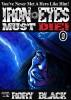 Iron Eyes Must Die by Rory Black