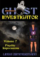 Cover for 'Ghost Investigator Volume 7: Psychic Impressions'