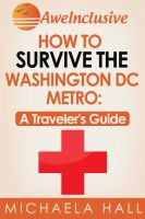 Cover for 'How To Survive the Washington, DC Metro System: A Traveler's Guide'