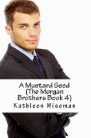 Cover for 'A Mustard Seed (The Morgan Brothers Book Four) (Christian Romance / Religious Fiction Romance)'