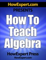 Cover for 'How To Teach Algebra - Your Step-By-Step Guide To Teaching Algebra Effectively'
