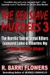 The Sex Slave Murders 3: The Horrific Tale of Serial Killers Leonard Lake & Charles Ng by R. Barri Flowers