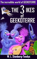 Cover for 'The 3 Ikes Of Geekoterre'
