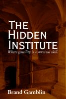 Cover for 'The Hidden Institute'